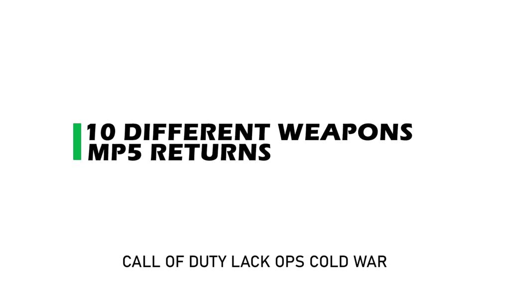 For BlackOpsColdWar 10 Different weapons