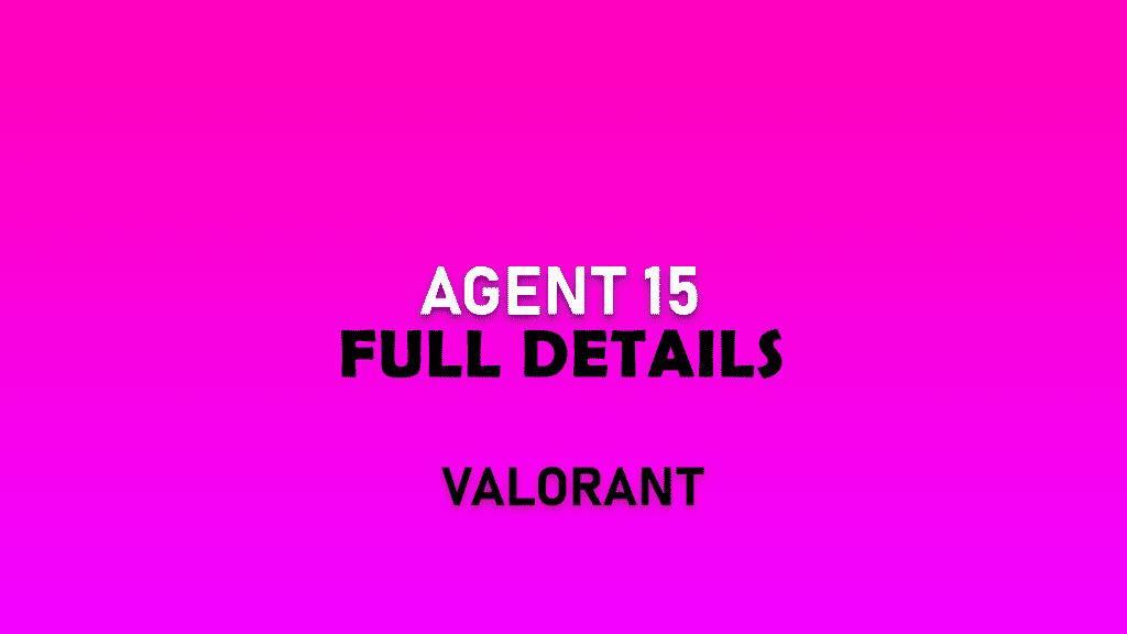 agent 15 valorant